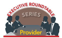 Provider Executive Roundtable